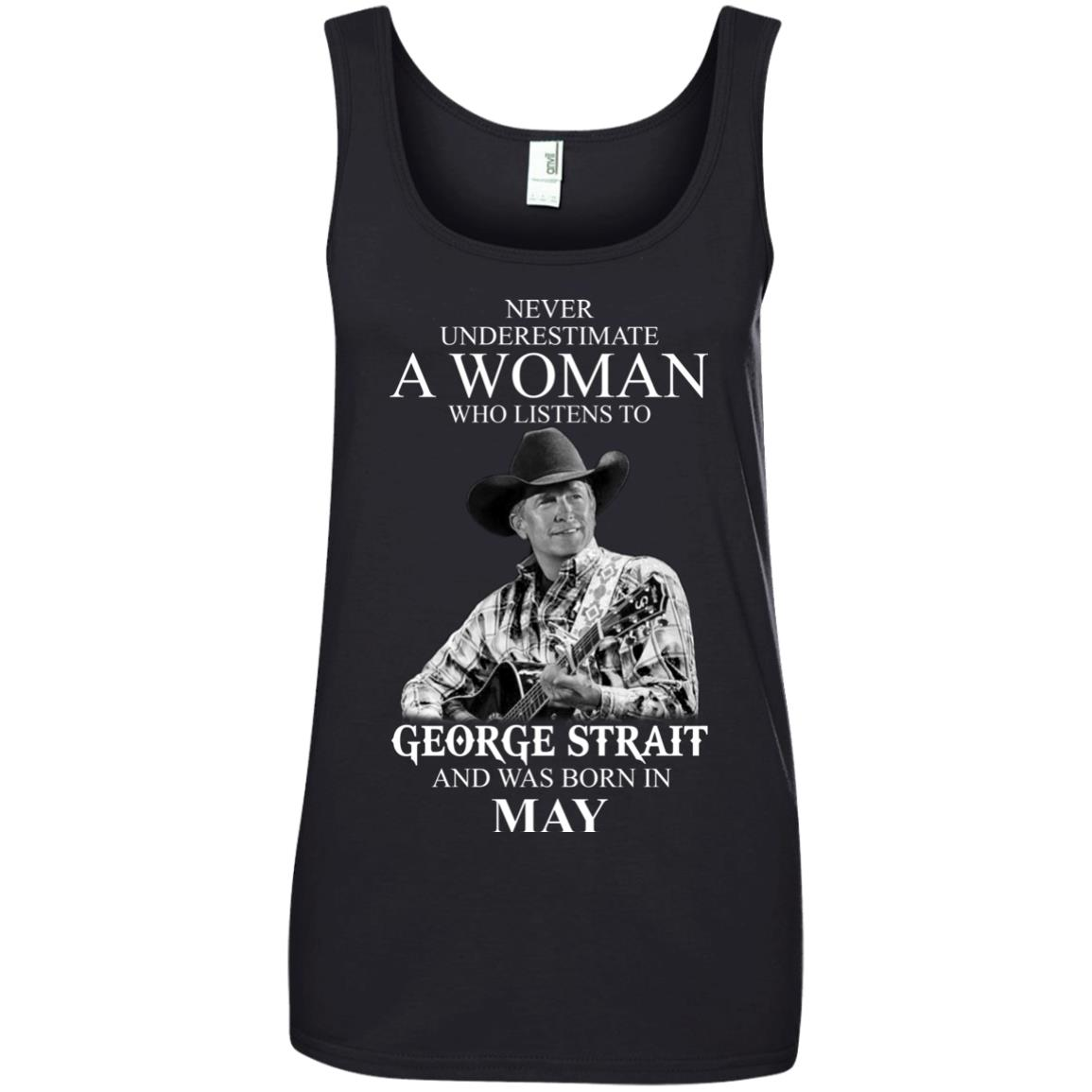 image 418 - Never Underestimate A Woman Who Listens To George Strait And Was Born In May shirt