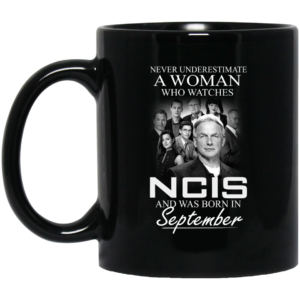 image 42 300x300 - Never Underestimate A Woman who watches NCIS and was born in September Mug