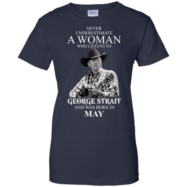 image 421 600x600 - Never Underestimate A Woman Who Listens To George Strait And Was Born In May shirt