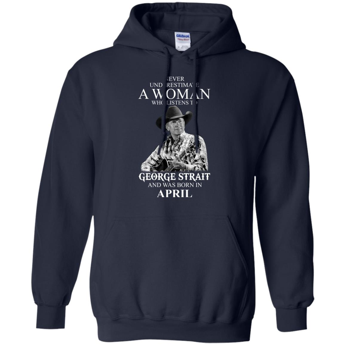 image 427 - Never Underestimate A Woman Who Listens To George Strait And Was Born In April shirt