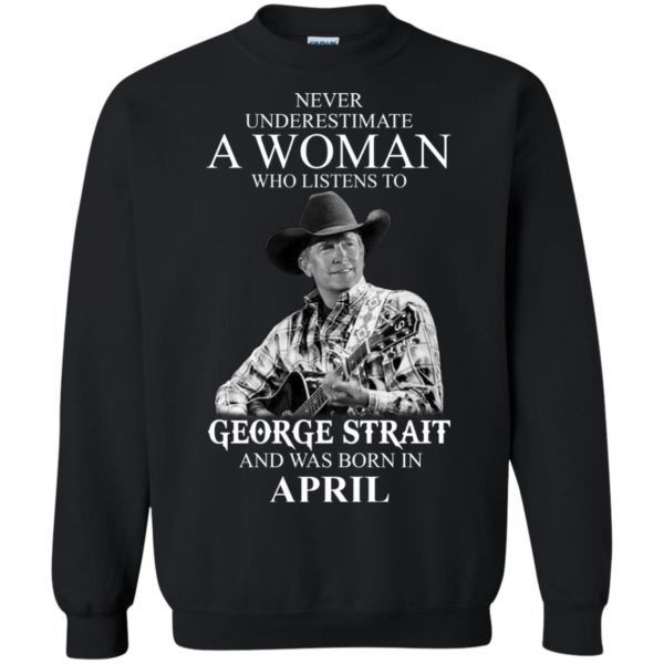 image 428 600x600 - Never Underestimate A Woman Who Listens To George Strait And Was Born In April shirt