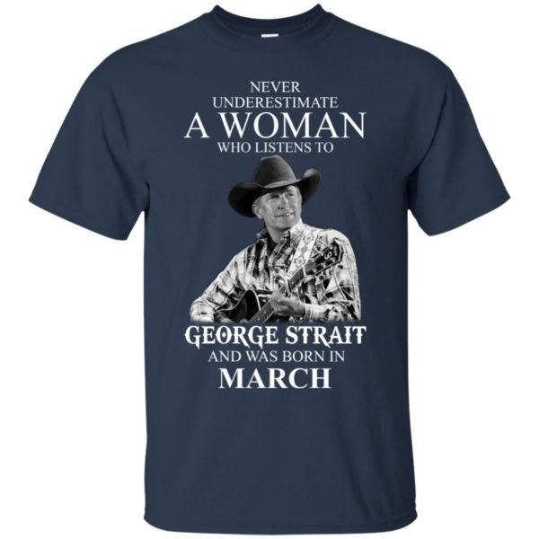 image 435 600x600 - Never Underestimate A Woman Who Listens To George Strait And Was Born In March shirt