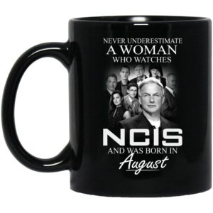 image 44 300x300 - Never Underestimate A Woman who watches NCIS and was born in August Mug