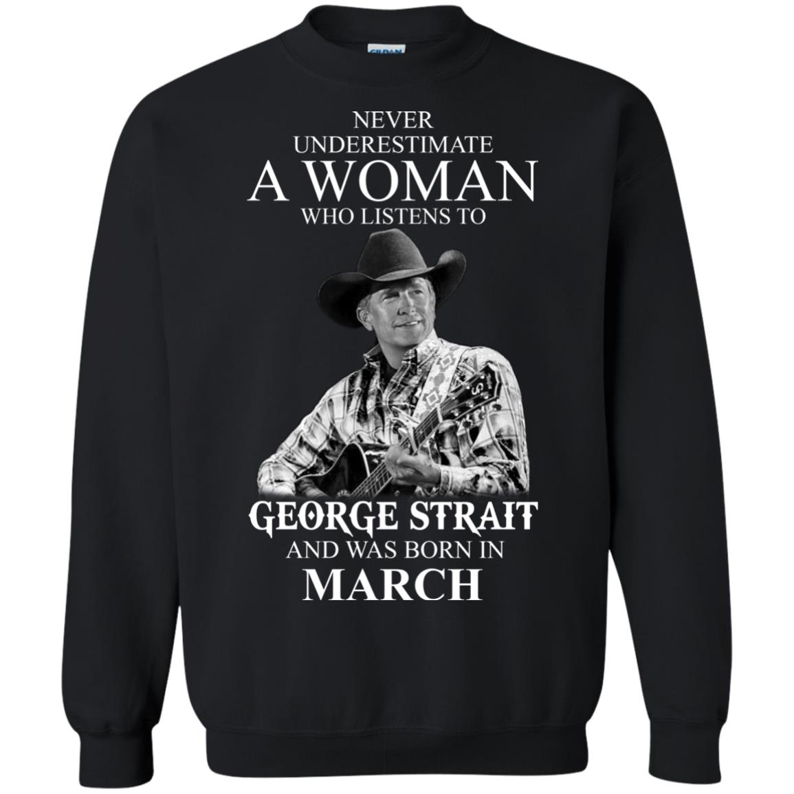 image 440 - Never Underestimate A Woman Who Listens To George Strait And Was Born In March shirt