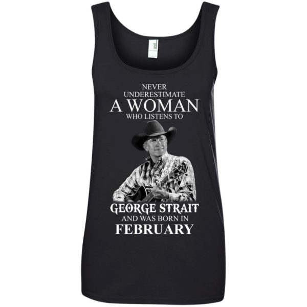 image 454 600x600 - Never Underestimate A Woman Who Listens To George Strait And Was Born In February shirt