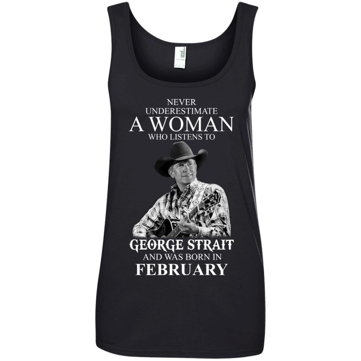 image 454 - Never Underestimate A Woman Who Listens To George Strait And Was Born In February shirt