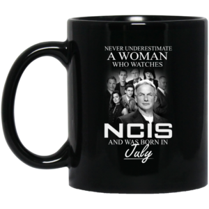 image 46 300x300 - Never Underestimate A Woman who watches NCIS and was born in July Mug