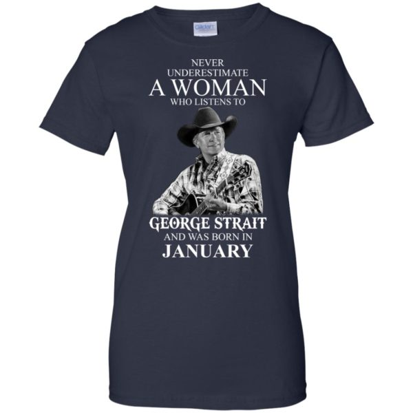 image 469 600x600 - Never Underestimate A Woman Who Listens To George Strait And Was Born In January shirt