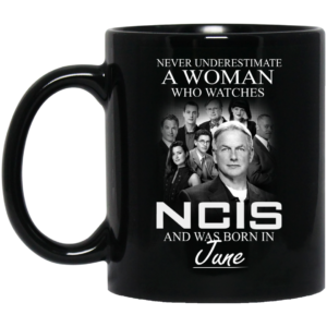 image 48 300x300 - Never Underestimate A Woman who watches NCIS and was born in June Mug