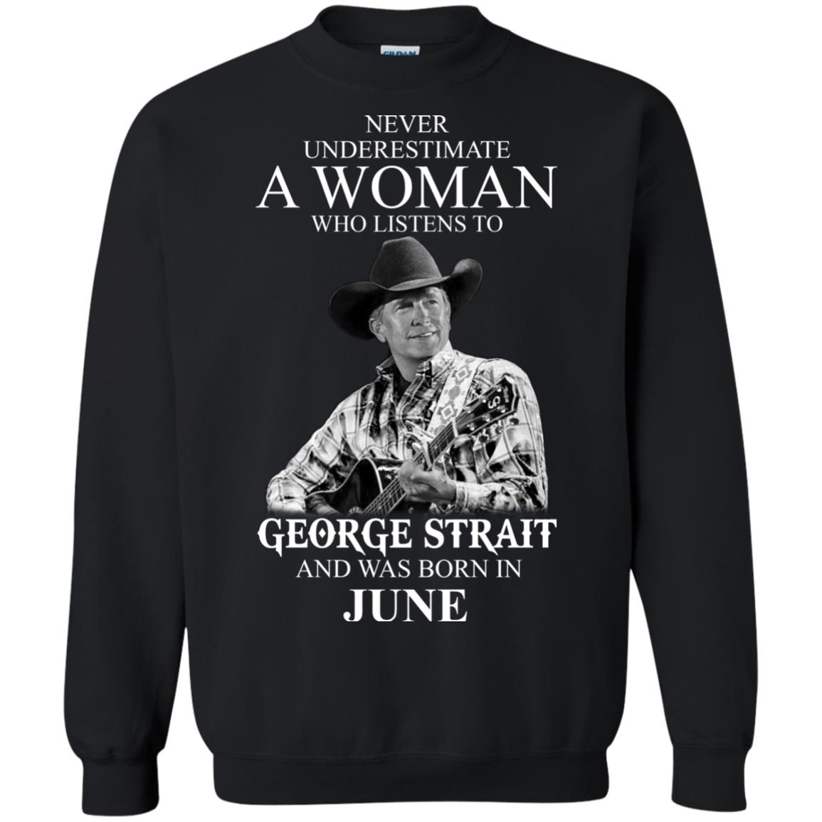 image 488 - Never Underestimate A Woman Who Listens To George Strait And Was Born In June shirt