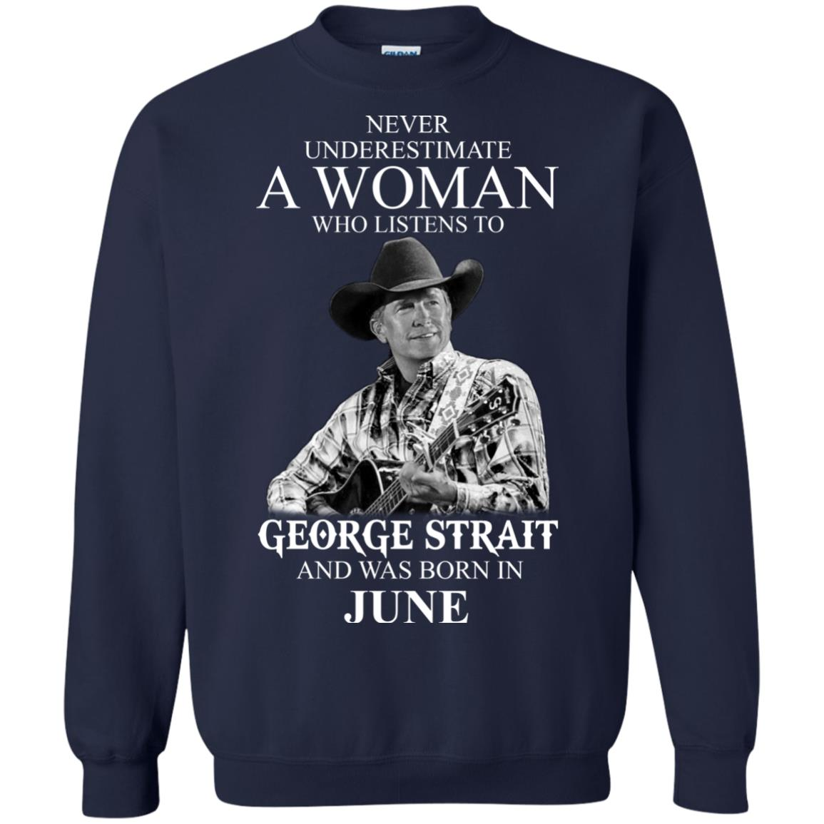 image 489 - Never Underestimate A Woman Who Listens To George Strait And Was Born In June shirt