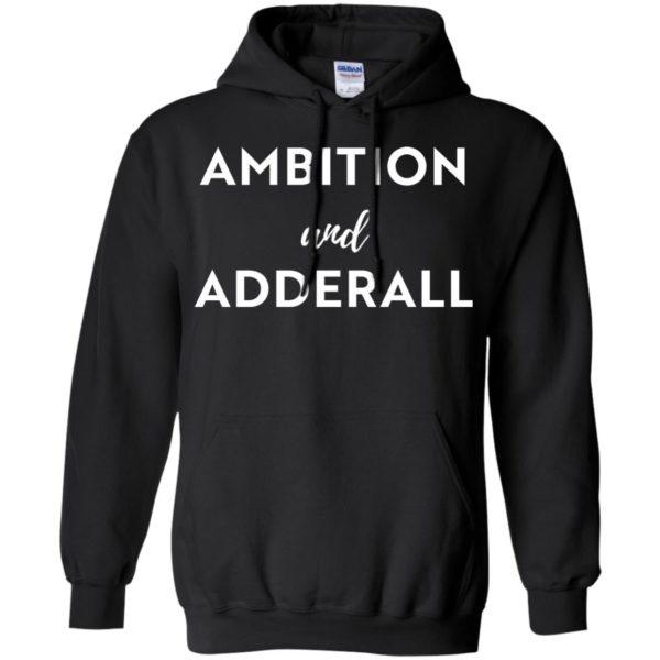 image 5 600x600 - Ambition and Adderall T-shirt, Sweatshirt