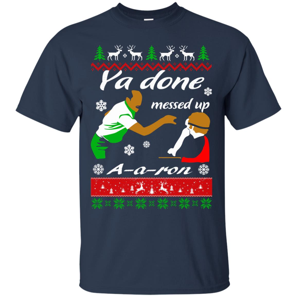 image 507 - Ya Done Messed Up A Aron Christmas Sweater