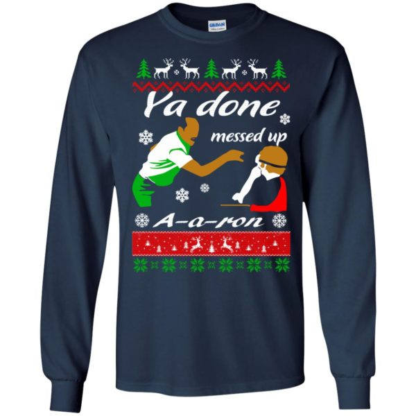 image 509 600x600 - Ya Done Messed Up A Aron Christmas Sweater