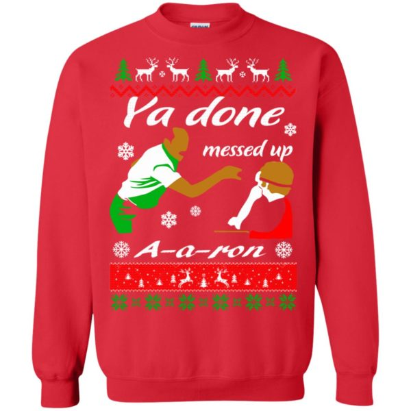 image 514 600x600 - Ya Done Messed Up A Aron Christmas Sweater