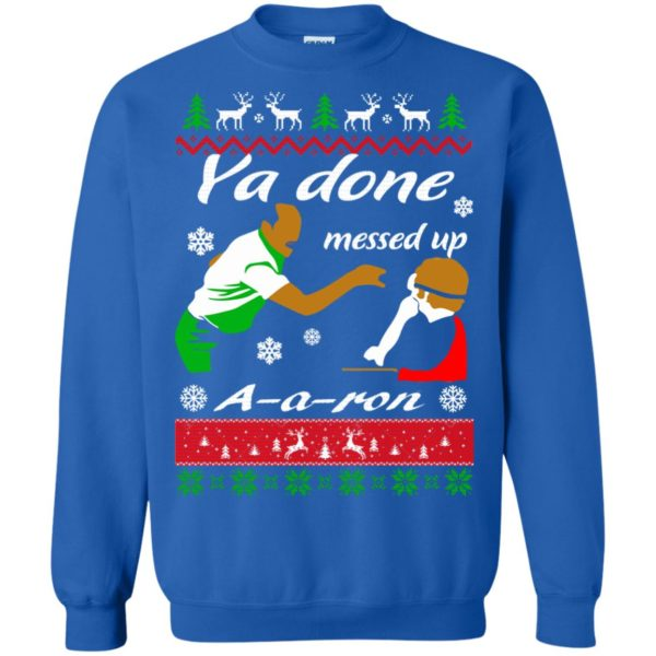 image 516 600x600 - Ya Done Messed Up A Aron Christmas Sweater