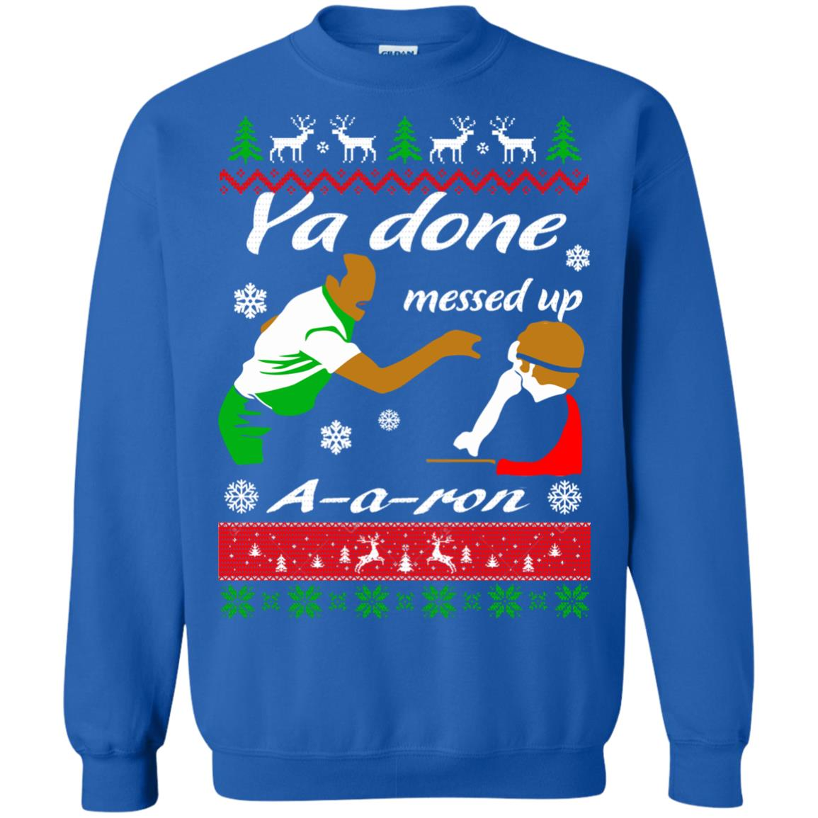 158ae685a Ya Done Messed Up A Aron Christmas Sweater - Rockatee