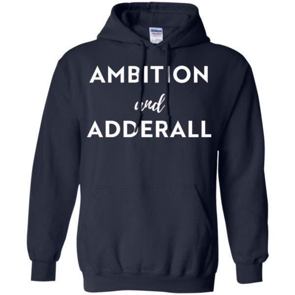 image 6 600x600 - Ambition and Adderall T-shirt, Sweatshirt