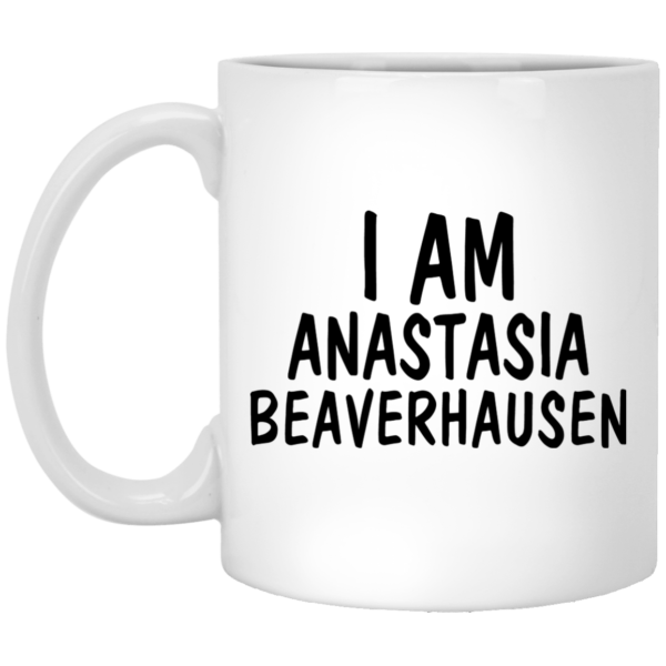 image 600x600 - Will & Grace: I Am Anastasia Beaverhausen mug