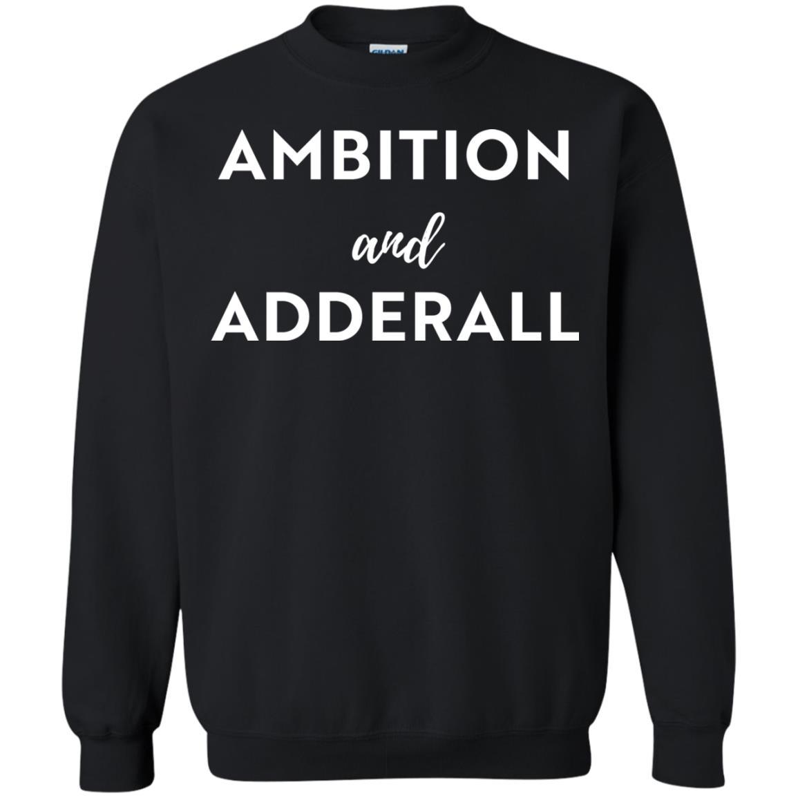 image 7 - Ambition and Adderall T-shirt, Sweatshirt