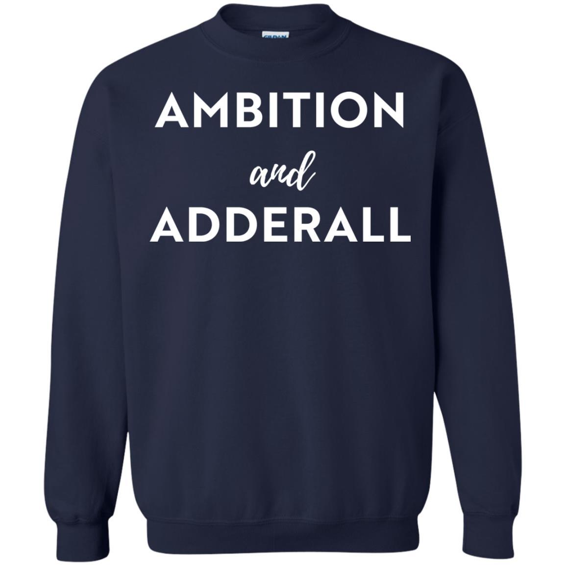 image 8 - Ambition and Adderall T-shirt, Sweatshirt