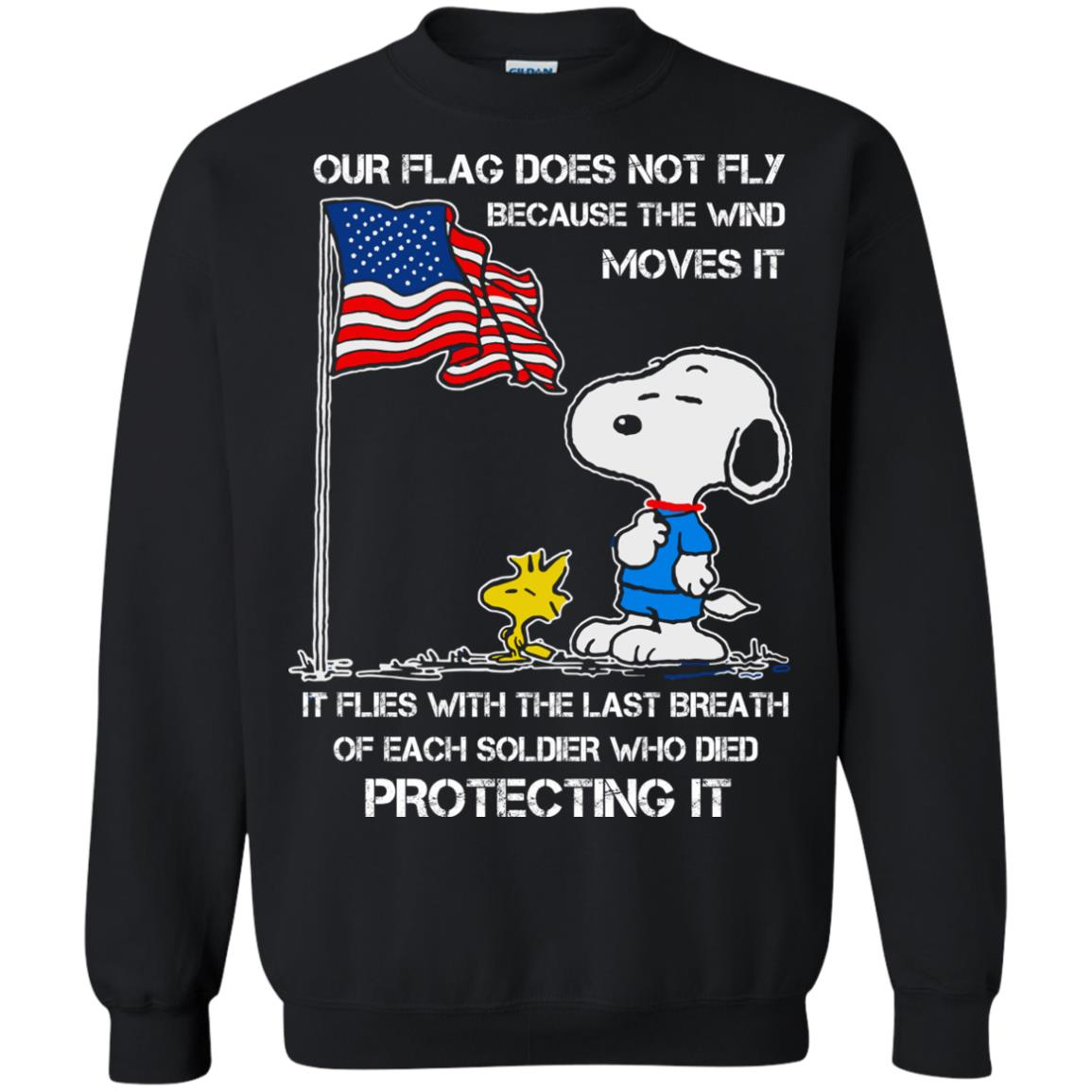 image 801 - Snoopy: Our flag does not fly because the wind moves it shirt, sweater
