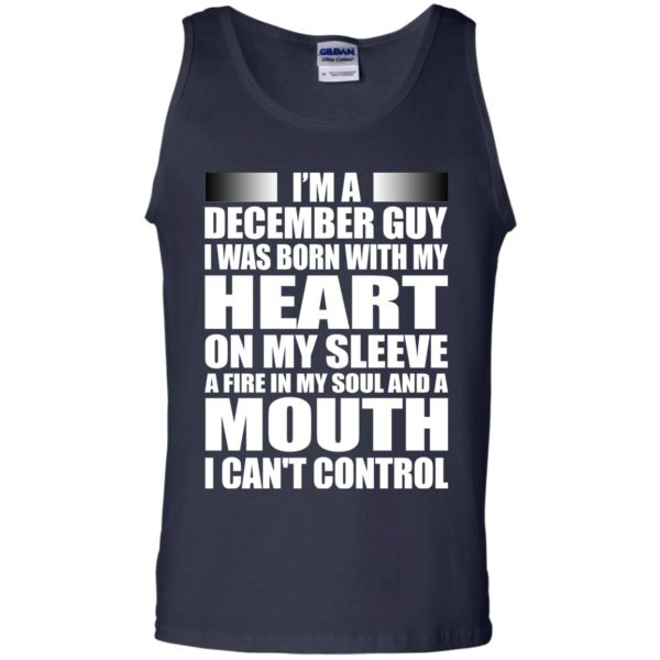 image 855 600x600 - I'm a December guy I was born with my heart on my sleeve shirt, hoodie, tank
