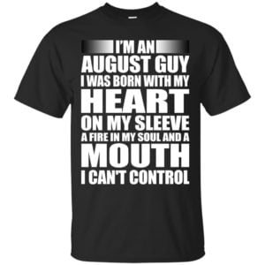 image 897 300x300 - I'm an August guy I was born with my heart on my sleeve shirt, hoodie, tank