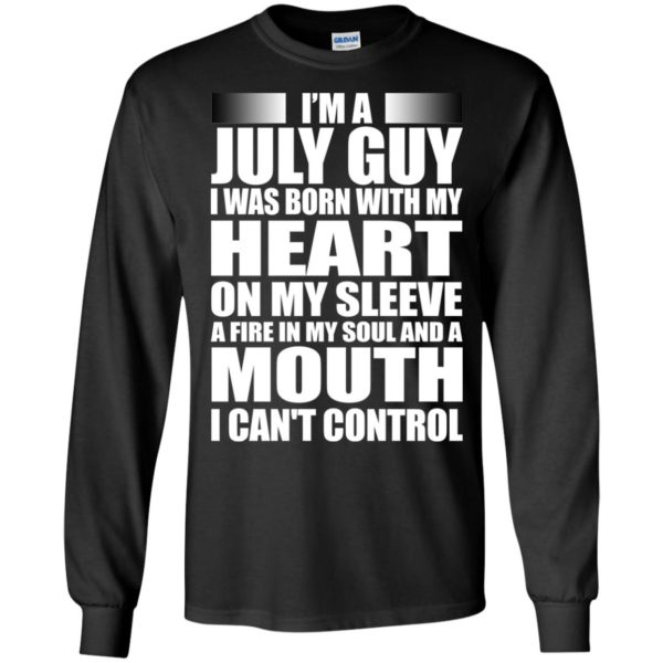 image 913 600x600 - I'm a July guy I was born with my heart on my sleeve shirt, hoodie, tank