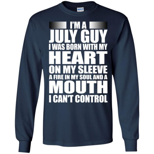 image 914 600x600 - I'm a July guy I was born with my heart on my sleeve shirt, hoodie, tank