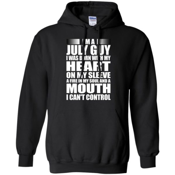 image 915 600x600 - I'm a July guy I was born with my heart on my sleeve shirt, hoodie, tank
