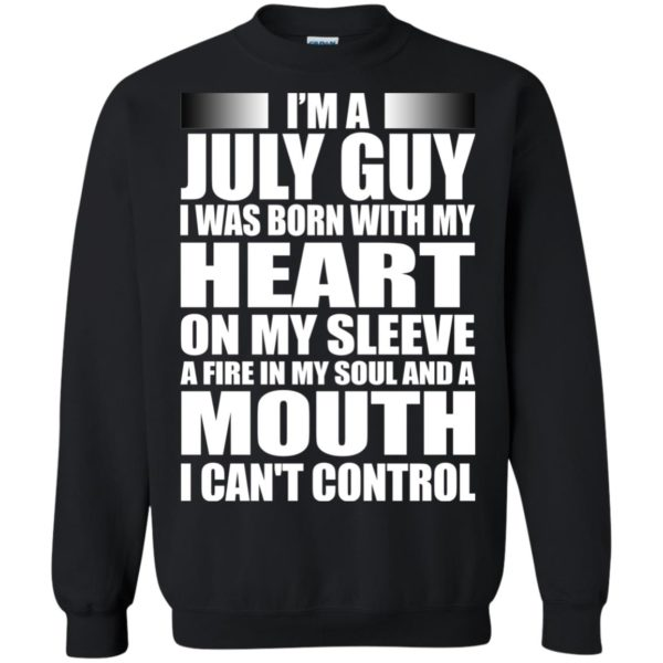 image 917 600x600 - I'm a July guy I was born with my heart on my sleeve shirt, hoodie, tank