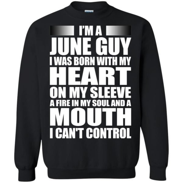image 930 600x600 - I'm a June guy I was born with my heart on my sleeve shirt, hoodie, tank