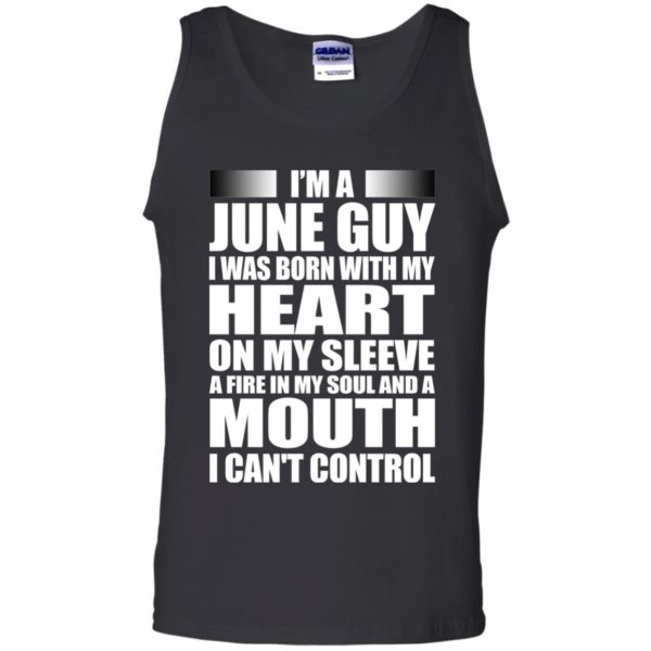 image 932 600x600 - I'm a June guy I was born with my heart on my sleeve shirt, hoodie, tank