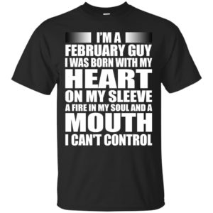 image 975 300x300 - I'm a February guy I was born with my heart on my sleeve shirt, hoodie, tank