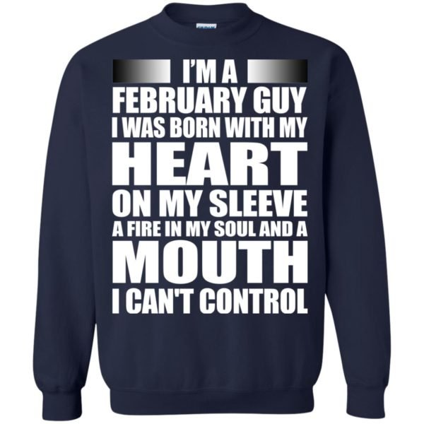 image 983 600x600 - I'm a February guy I was born with my heart on my sleeve shirt, hoodie, tank