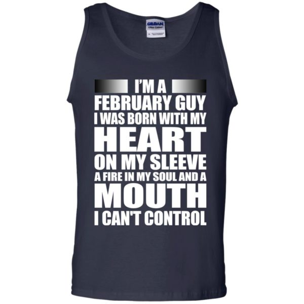 image 985 600x600 - I'm a February guy I was born with my heart on my sleeve shirt, hoodie, tank