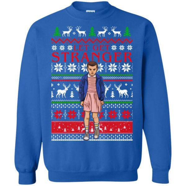 image 11 600x600 - Eleven Let Get Stranger Ugly Sweater, Shirt, Hoodie