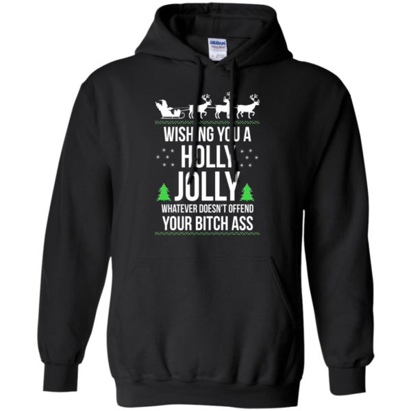 image 1185 600x600 - Wishing you a holly jolly whatever doesn't offend your bitch ass sweater, shirt