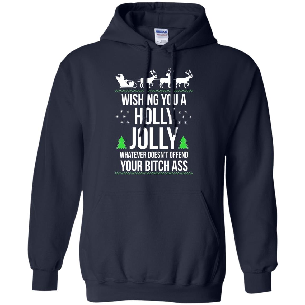 image 1186 - Wishing you a holly jolly whatever doesn't offend your bitch ass sweater, shirt