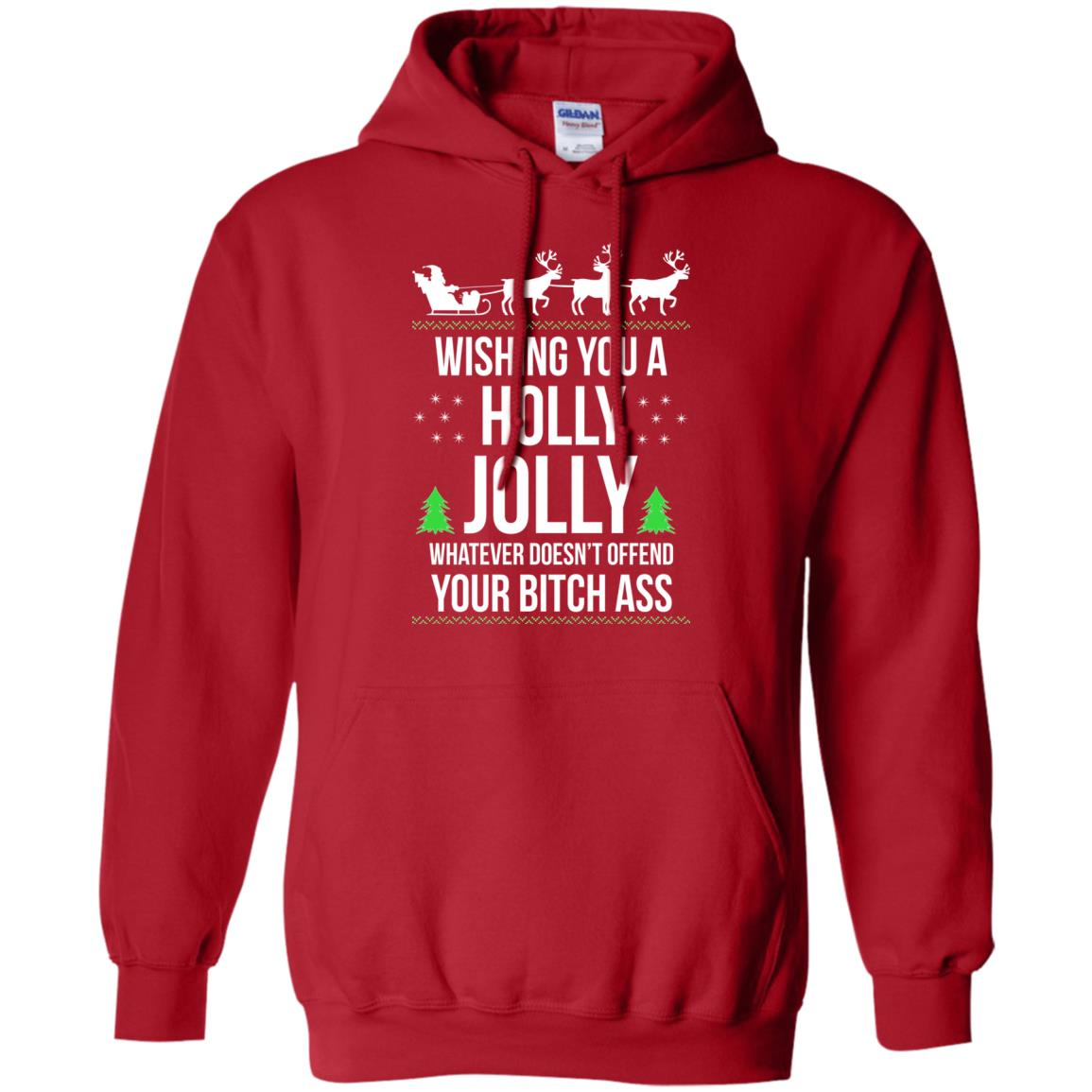 image 1187 - Wishing you a holly jolly whatever doesn't offend your bitch ass sweater, shirt