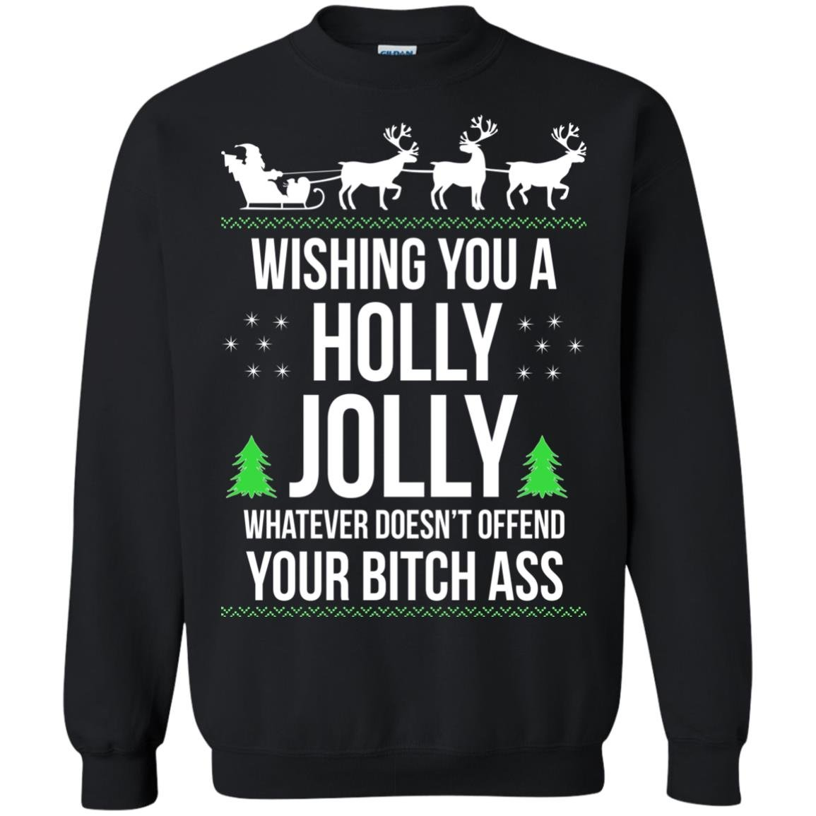 image 1188 - Wishing you a holly jolly whatever doesn't offend your bitch ass sweater, shirt