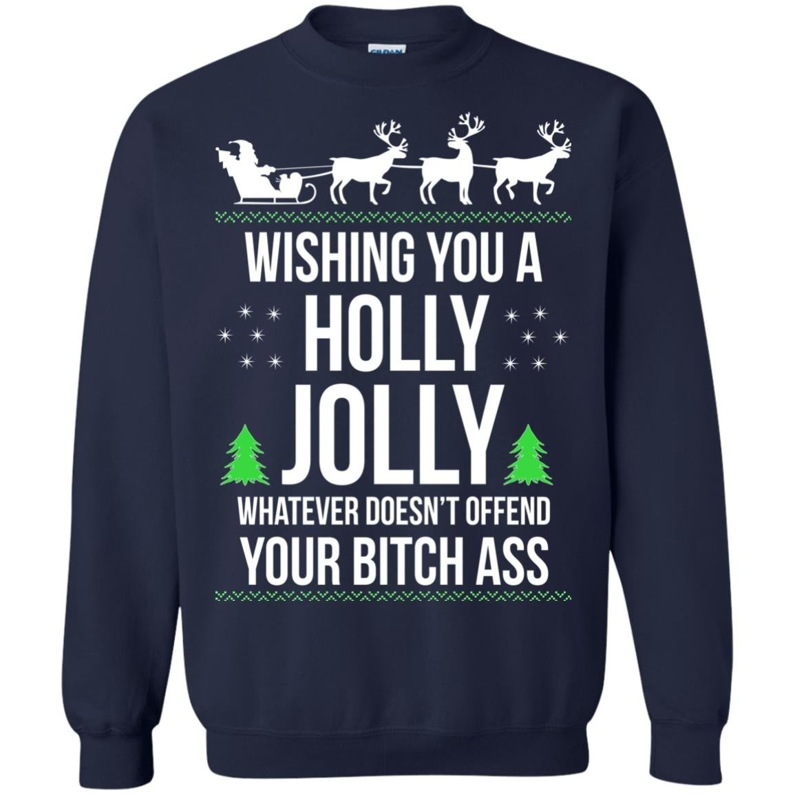 image 1189 - Wishing you a holly jolly whatever doesn't offend your bitch ass sweater, shirt