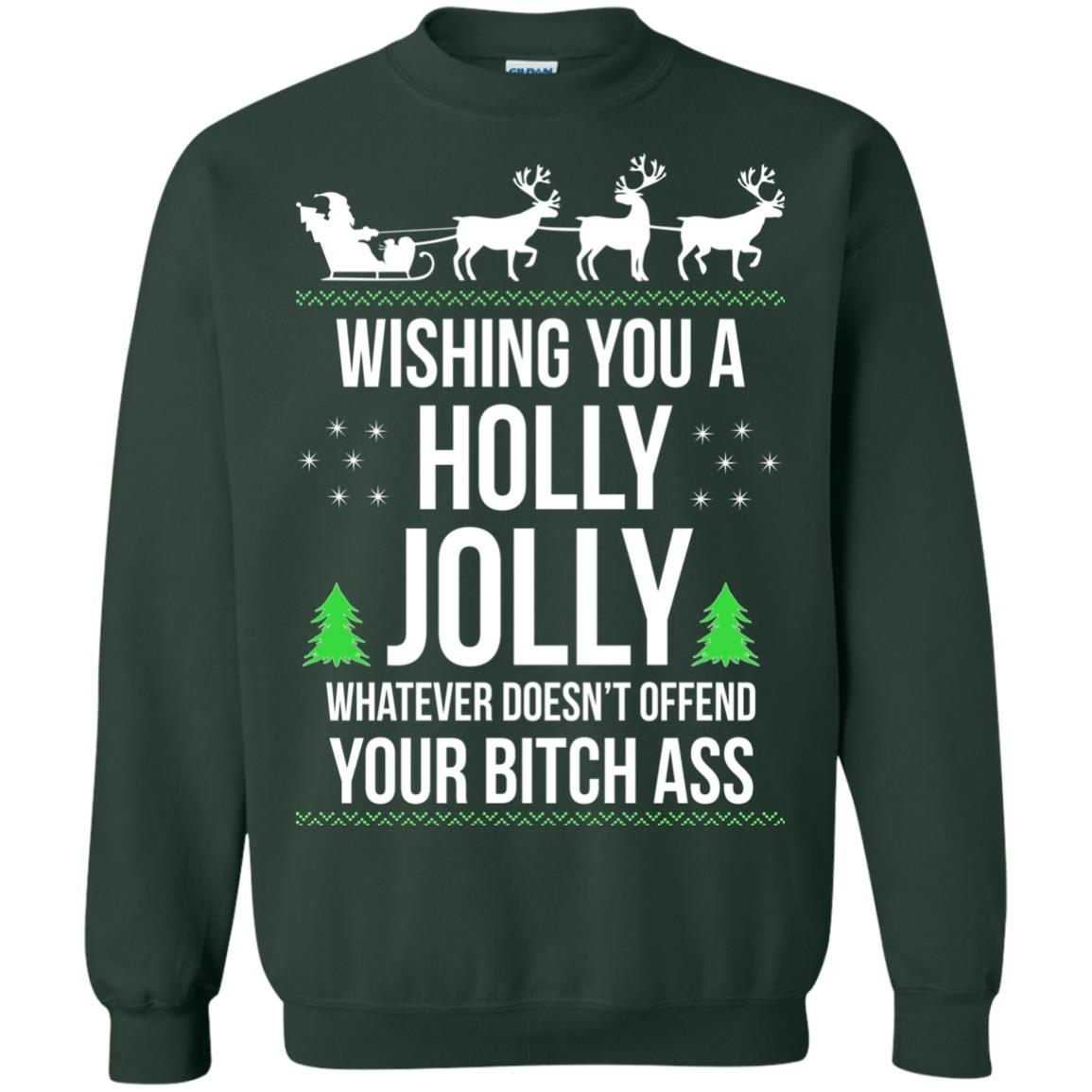image 1191 - Wishing you a holly jolly whatever doesn't offend your bitch ass sweater, shirt