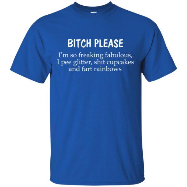 image 1243 600x600 - Bitch Please I'm so freaking fabulous t-shirt, sweater