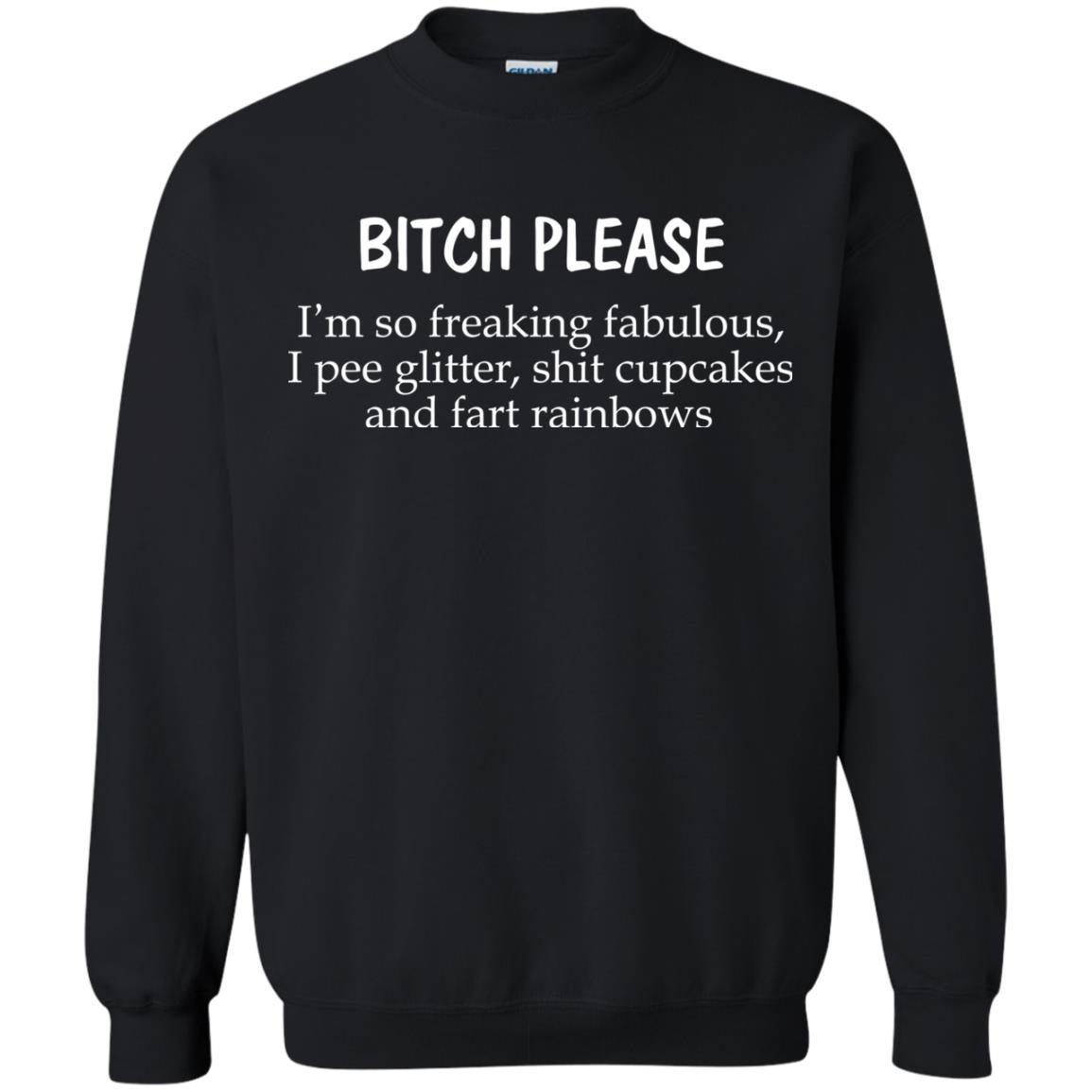 image 1248 - Bitch Please I'm so freaking fabulous t-shirt, sweater