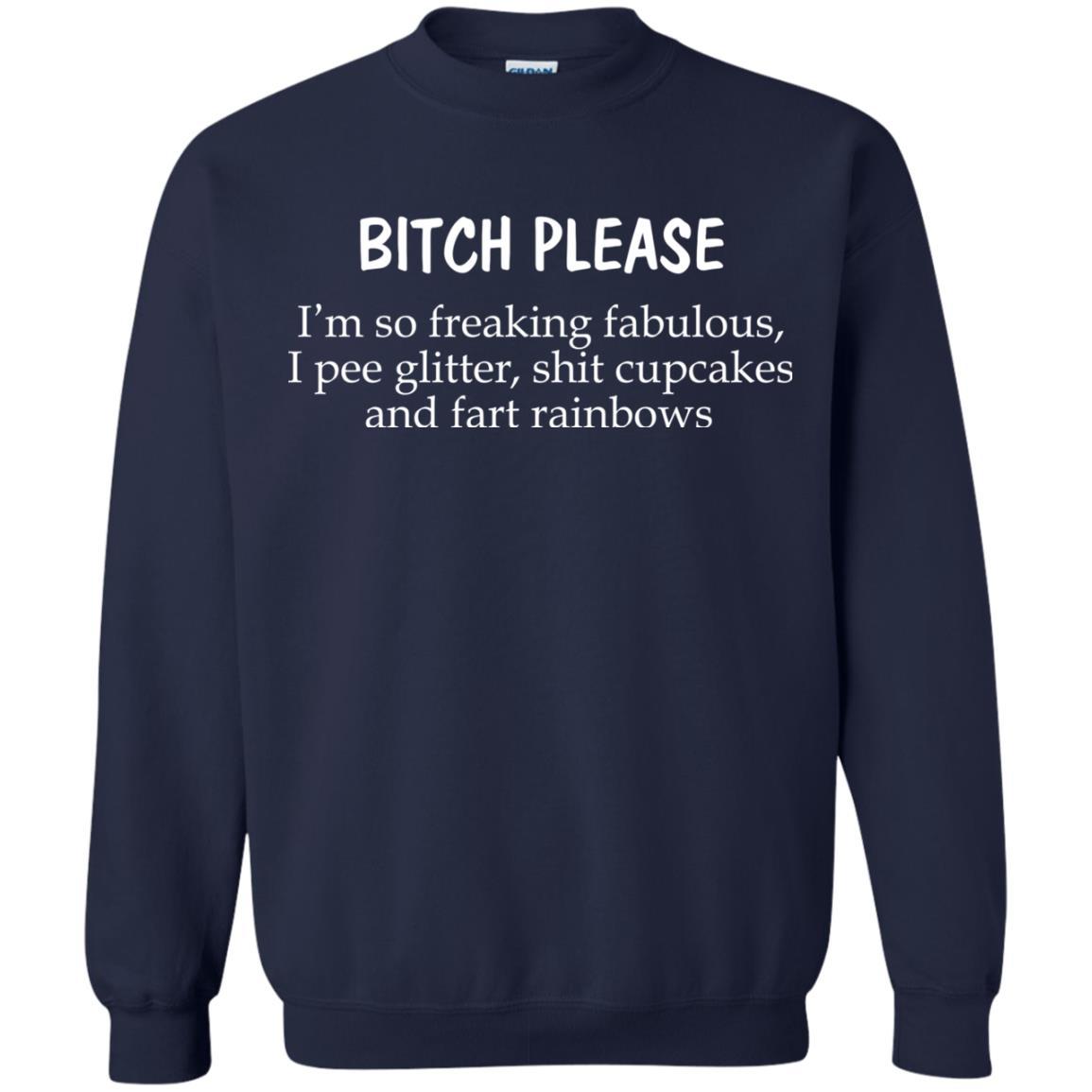 image 1249 - Bitch Please I'm so freaking fabulous t-shirt, sweater