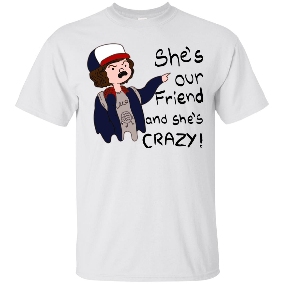 6508af18 Stranger Things Dustin: She is Our Friend and She is Crazy shirt, hoodie ...