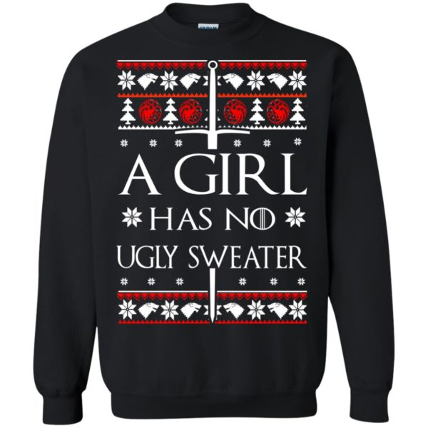 image 1505 600x600 - A Girl Has no Ugly Sweater, Shirt, Christmas Sweatshirt Game Of Thrones