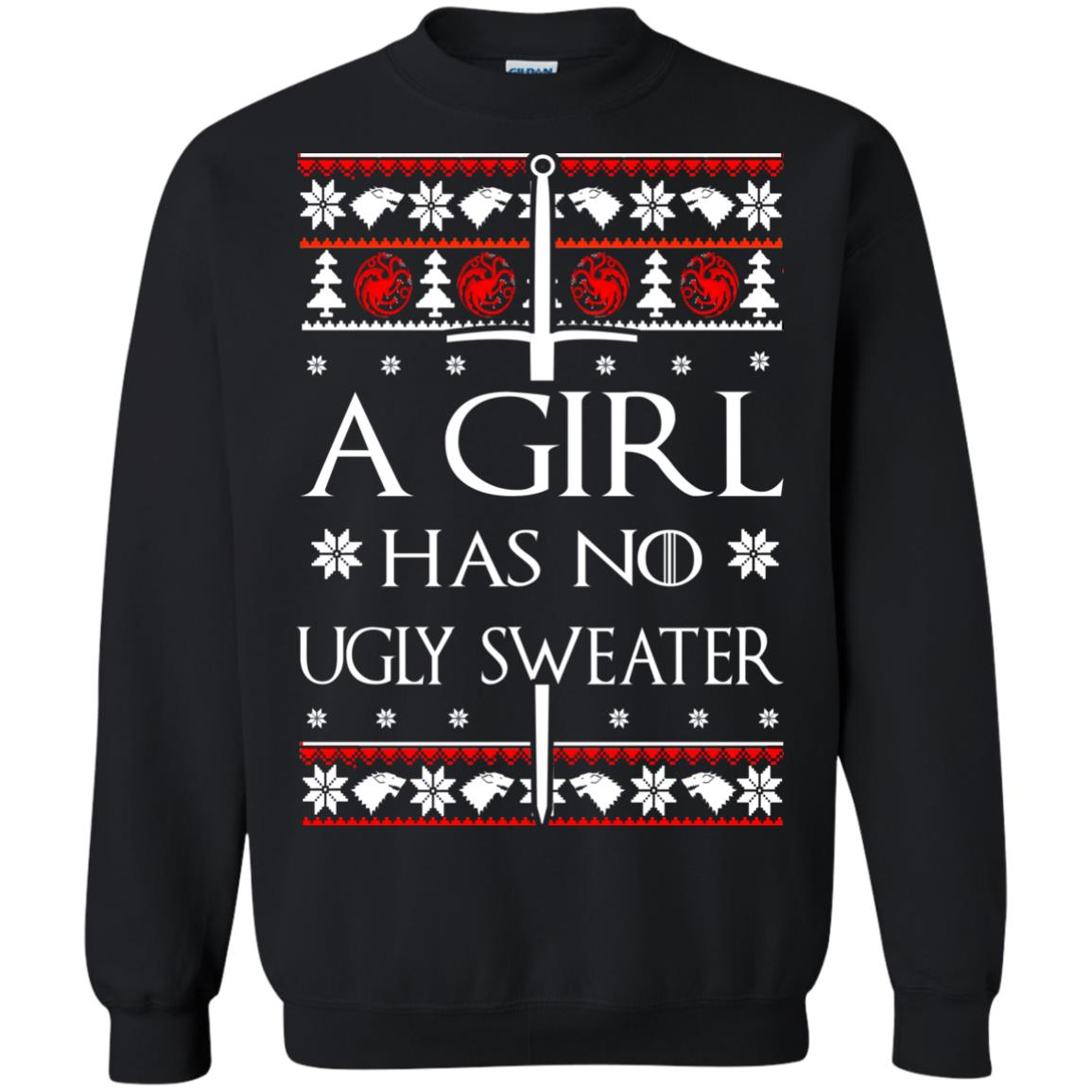 image 1505 - A Girl Has no Ugly Sweater, Shirt, Christmas Sweatshirt Game Of Thrones